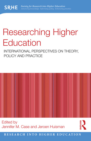 Researching Higher Education International perspectives on theory, policy and practice book cover