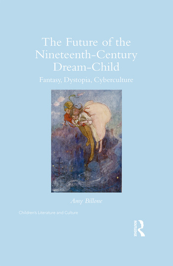 The Future of the Nineteenth-Century Dream-Child Fantasy, Dystopia, Cyberculture book cover