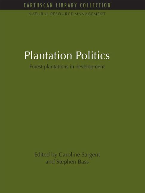 Plantation Politics Forest plantations in development book cover