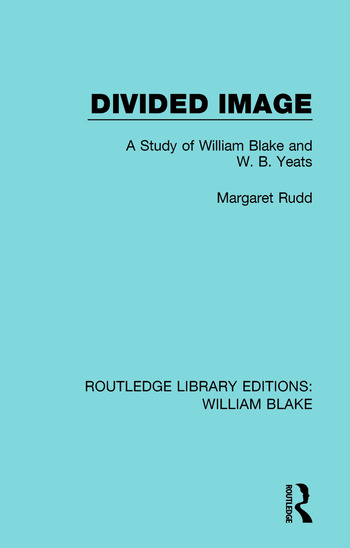 Divided Image A Study of William Blake and W. B. Yeats book cover