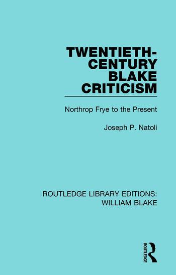 Twentieth-Century Blake Criticism Northrop Frye to the Present book cover