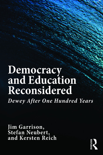 Democracy and Education Reconsidered Dewey After One Hundred Years book cover