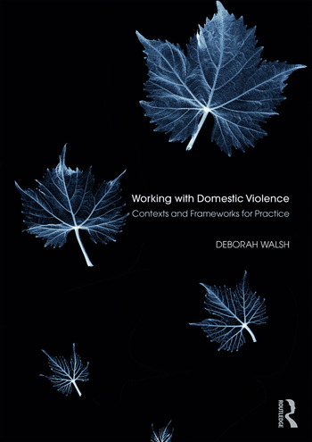 Working with Domestic Violence Contexts and Frameworks for Practice book cover