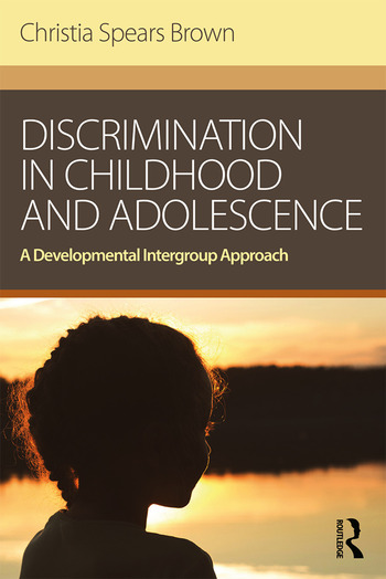 Discrimination in Childhood and Adolescence A Developmental Intergroup Approach book cover