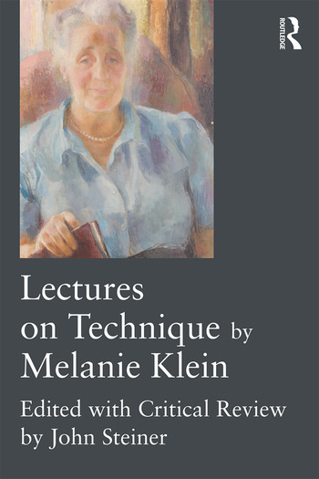 Lectures on Technique by Melanie Klein Edited with Critical Review by John Steiner book cover