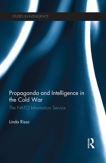 Propaganda and Intelligence in the Cold War The NATO information service book cover
