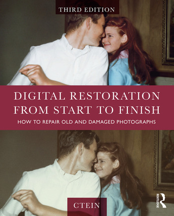 Digital Restoration from Start to Finish How to Repair Old and Damaged Photographs book cover