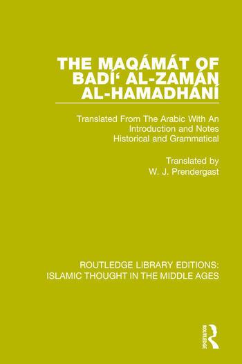 The Maqámát of Badí' al-Zamán al-Hamadhání Translated From The Arabic With An Introduction and Notes Historical and Grammatical book cover