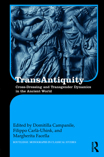TransAntiquity Cross-Dressing and Transgender Dynamics in the Ancient World book cover