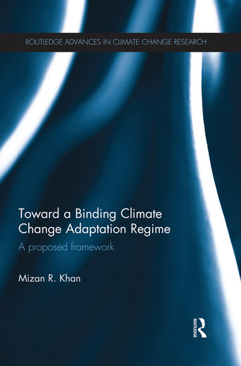 Toward a Binding Climate Change Adaptation Regime A Proposed Framework book cover