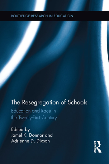 The Resegregation of Schools Education and Race in the Twenty-First Century book cover