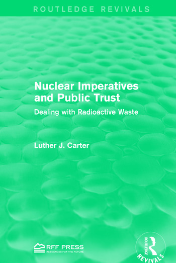Nuclear Imperatives and Public Trust Dealing with Radioactive Waste book cover