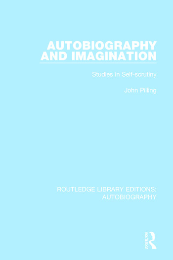 Autobiography and Imagination Studies in Self-scrutiny book cover