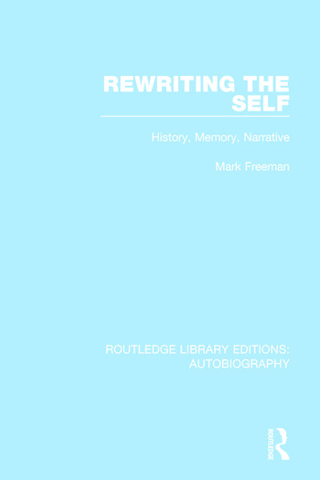 Rewriting the Self History, Memory, Narrative book cover