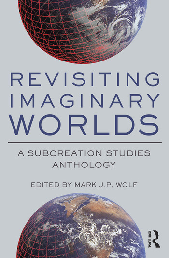 Revisiting Imaginary Worlds A Subcreation Studies Anthology book cover