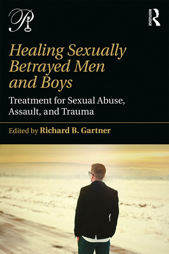 Healing Sexually Betrayed Men and Boys Treatment for Sexual Abuse, Assault, and Trauma book cover