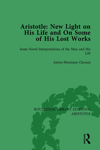 Aristotle: New Light on His Life and On Some of His Lost Works, Volume 1 Some Novel Interpretations of the Man and His Life book cover