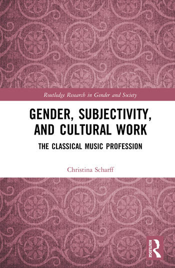 Gender, Subjectivity, and Cultural Work The Classical Music Profession book cover