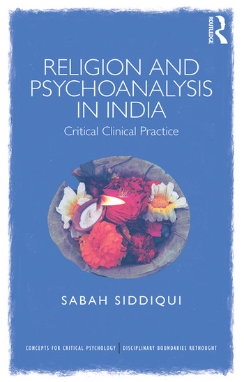 Religion and Psychoanalysis in India Critical Clinical Practice book cover