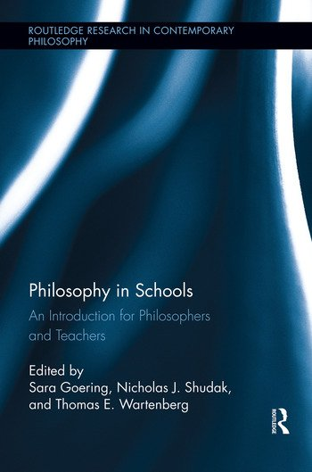 Philosophy in Schools An Introduction for Philosophers and Teachers book cover
