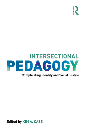 Intersectional Pedagogy Complicating Identity and Social Justice book cover