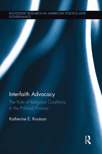 Interfaith Advocacy The Role of Religious Coalitions in the Political Process book cover