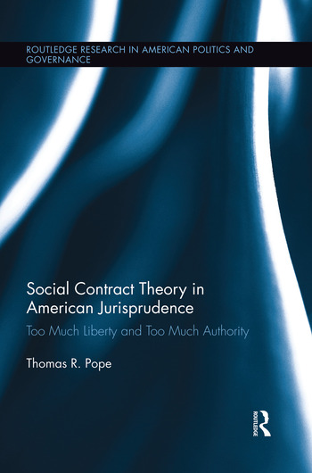 Social Contract Theory in American Jurisprudence Too Much Liberty and Too Much Authority book cover