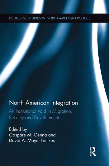 North American Integration An Institutional Void in Migration, Security and Development book cover