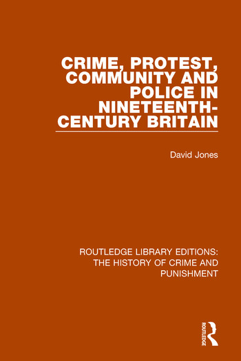 Crime, Protest, Community, and Police in Nineteenth-Century Britain book cover