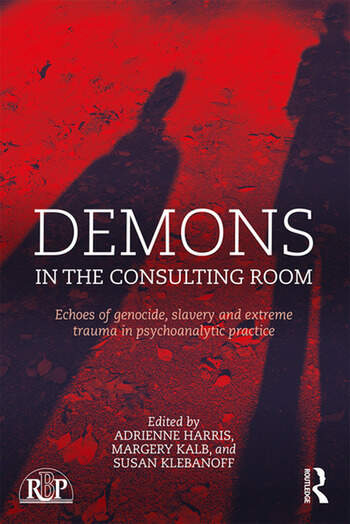 Demons in the Consulting Room Echoes of Genocide, Slavery and Extreme Trauma in Psychoanalytic Practice book cover