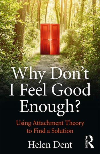 Why Don't I Feel Good Enough? Using Attachment Theory to Find a Solution book cover