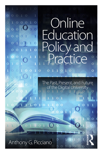 Online Education Policy and Practice The Past, Present, and Future of the Digital University book cover