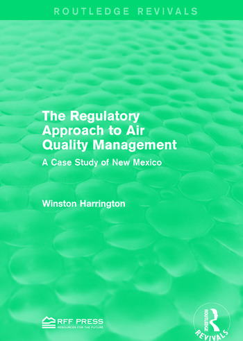 The Regulatory Approach to Air Quality Management A Case Study of New Mexico book cover