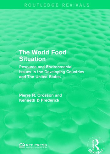 The World Food Situation Resource and Environmental Issues in the Developing Countries and The United States book cover