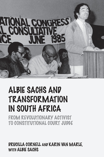 Albie Sachs and Transformation in South Africa From Revolutionary Activist to Constitutional Court Judge book cover