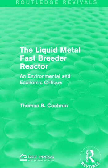 The Liquid Metal Fast Breeder Reactor An Environmental and Economic Critique book cover