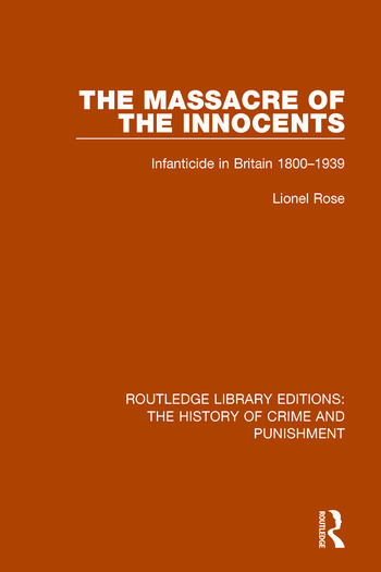 Massacre of the Innocents Infanticide in Great Britain 1800-1939 book cover