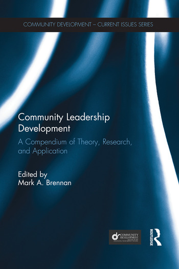 Community Leadership Development A Compendium of Theory, Research, and Application book cover