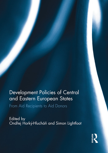 Development Policies of Central and Eastern European States From Aid Recipients to Aid Donors book cover