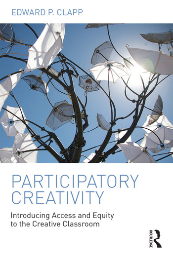 Participatory Creativity Introducing Access and Equity to the Creative Classroom book cover