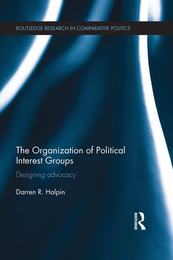 The Organization of Political Interest Groups Designing advocacy book cover