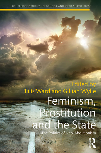 Feminism, Prostitution and the State The Politics of Neo-Abolitionism book cover