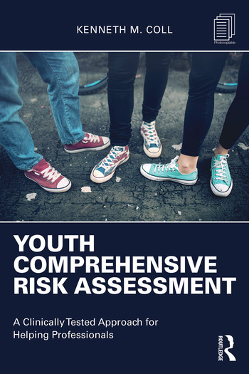 Youth Comprehensive Risk Assessment A Clinically Tested Approach for Helping Professionals book cover