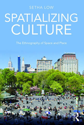 Spatializing Culture The Ethnography of Space and Place book cover