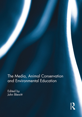 The Media, Animal Conservation and Environmental Education book cover