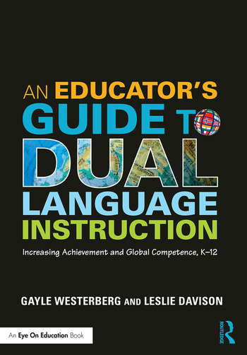 An Educator's Guide to Dual Language Instruction Increasing Achievement and Global Competence, K–12 book cover