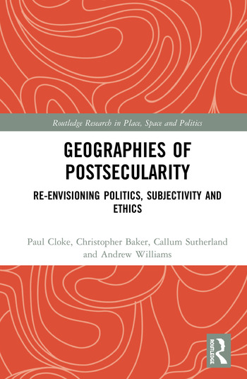 Geographies of Postsecularity Re-envisioning Politics, Subjectivity and Ethics book cover