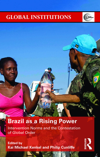 Brazil as a Rising Power Intervention Norms and the Contestation of Global Order book cover