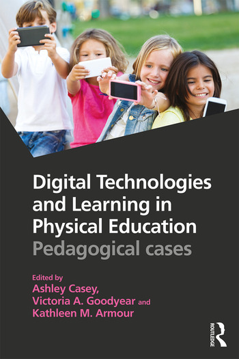 Digital Technologies and Learning in Physical Education Pedagogical cases book cover