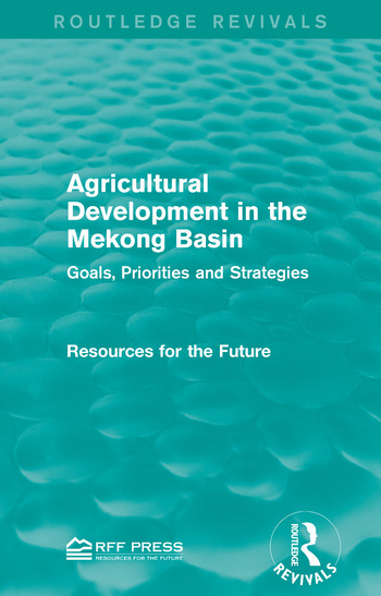 Agricultural Development in the Mekong Basin Goals, Priorities and Strategies book cover
